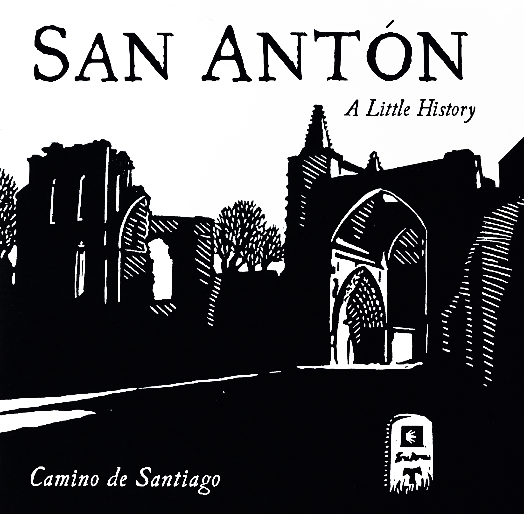 SAN ANTONA Little History - by Robert Mullen & Rebekah Scott,Illustrations by Melissa West.Monasterio San Anton de Castrojeriz was founded 900 years ago as a fortress for warrior monks reconquering Spain and protecting pilgrims on the Camino de Santiago trail. Its story includes a half-mad saint, a gruesome disease, a jewelled arm with healing powers, and fund-raising pigs. Fewer than 40 copies remain of this illustrated history booklet, the edition is limited to 500.    Email Rebrites@gmail.com to order your copy..
