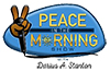 Peace in the Morning Show - Peace in the Morning Show is a celebration of life and positive images, that also shares research-based information on health and wellness. Follow us on Facebook.