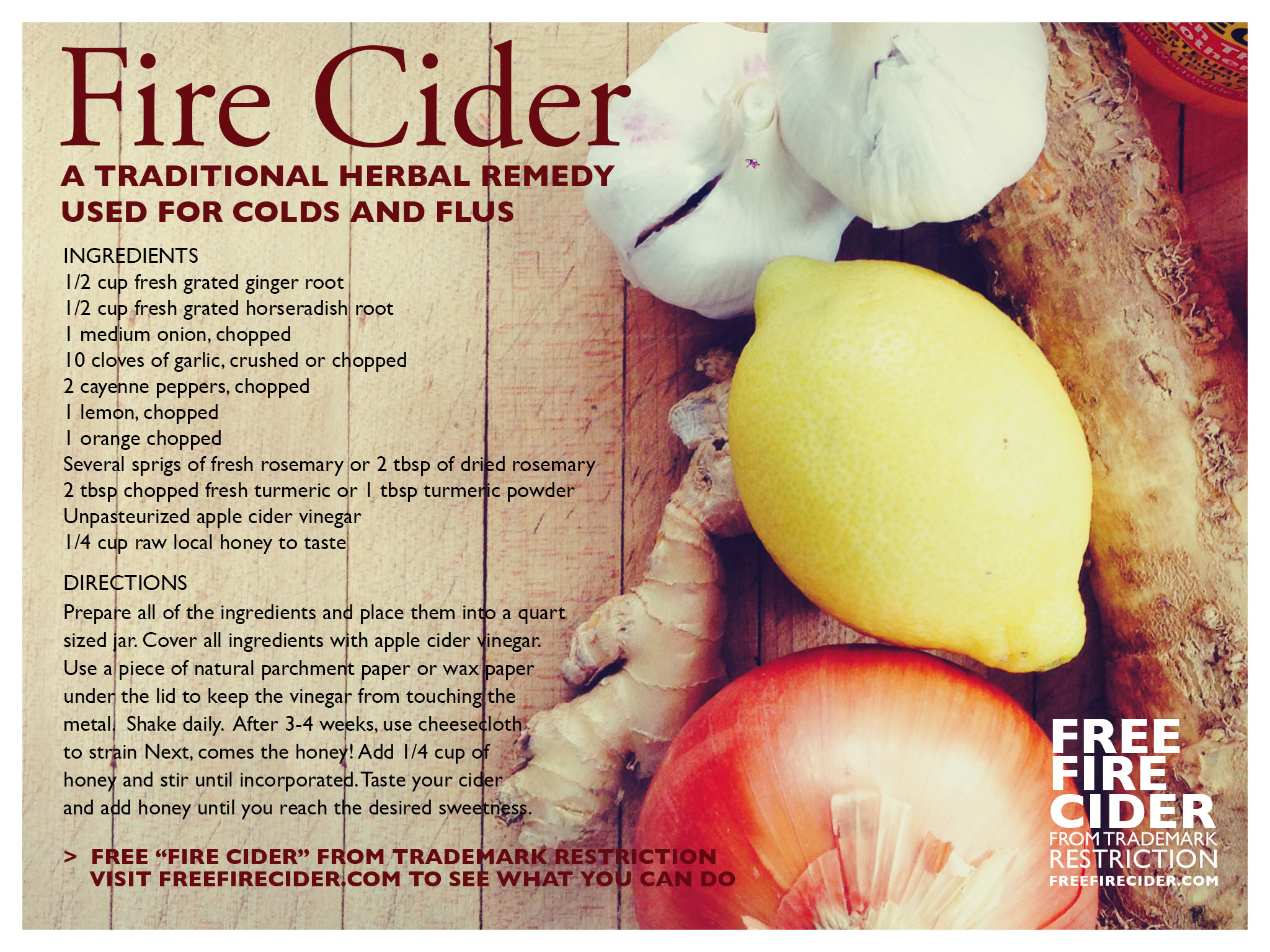 Help preserve an herbal legacy Fire Cider, a tradition not a trademark. For more information on how to preserve an herbal tradition write to    freefirecider@gmail.com