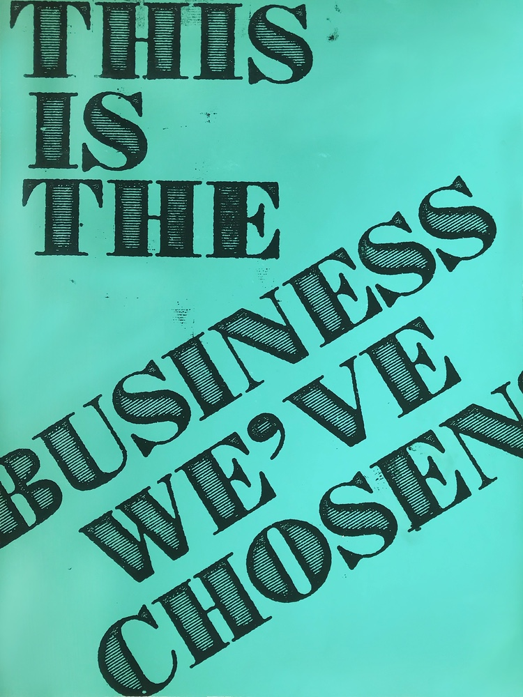 """""""This Is the Business We've Chosen"""""""