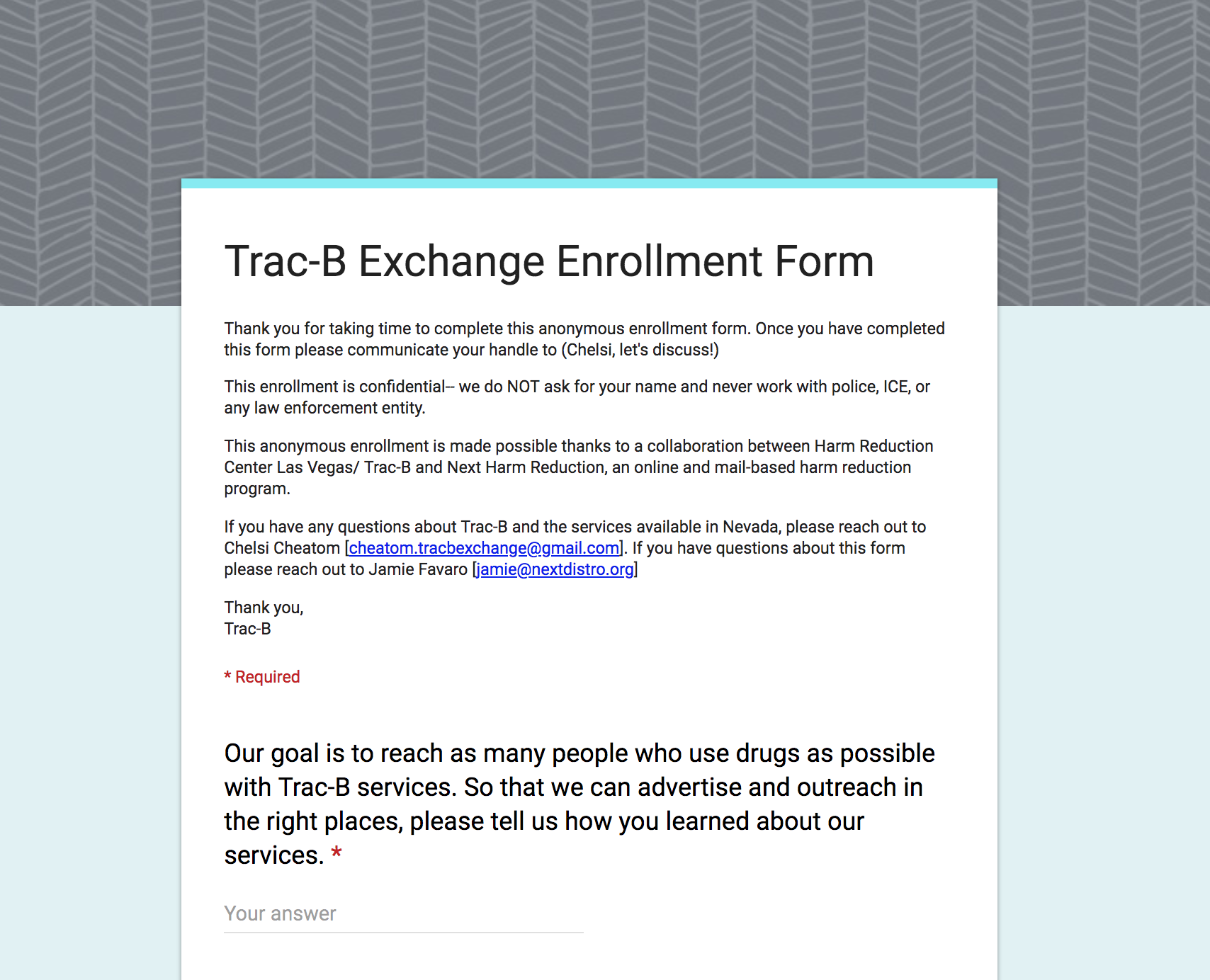 Click on this image to begin enrollment - Our enrollment form will ask you some basic information such as your demographics and zip code. We'll also ask about what drugs you use, if you have a primary care physician, and any major medical problems. If you have any questions about our services or have concerns about filling out this enrollment you can call or text 702-376-2186 or email cheatom.tracbexchange@gmail.com