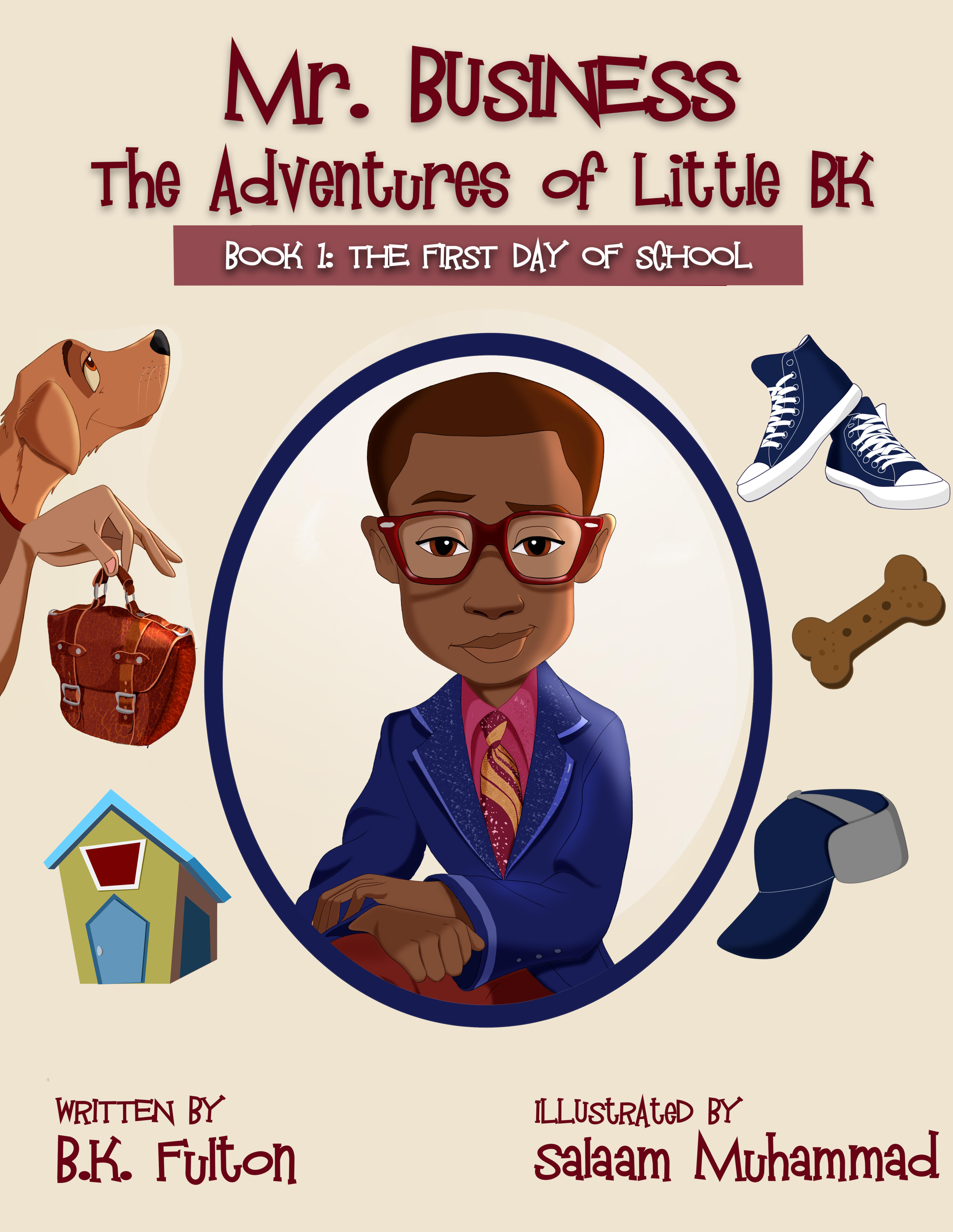 Mr. Business: Book 1 - Written by:BK FultonIllustrated by:Salaam MuhammadSYNOPSISMeet Mr. Business: third-grade student and business savvy entrepreneur! Follow BK around the neighborhood as he learns about life. In this adventure, BK gets chased home on his first day of school. He has to think fast and get help from a trusted friend just before the local bully can catch him. Children and parents alike love the values of this dynamic story and how it encourages children to be true to who they are.Download book 1 free Lesson Plan
