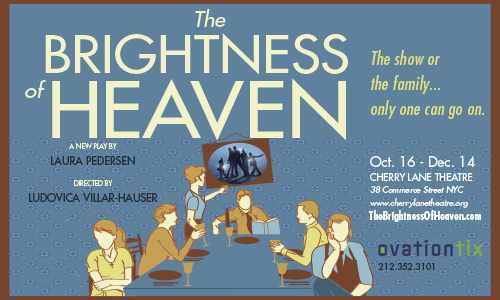 BRIGHTNESS OF HEAVEN   Cherry Lane Theatre