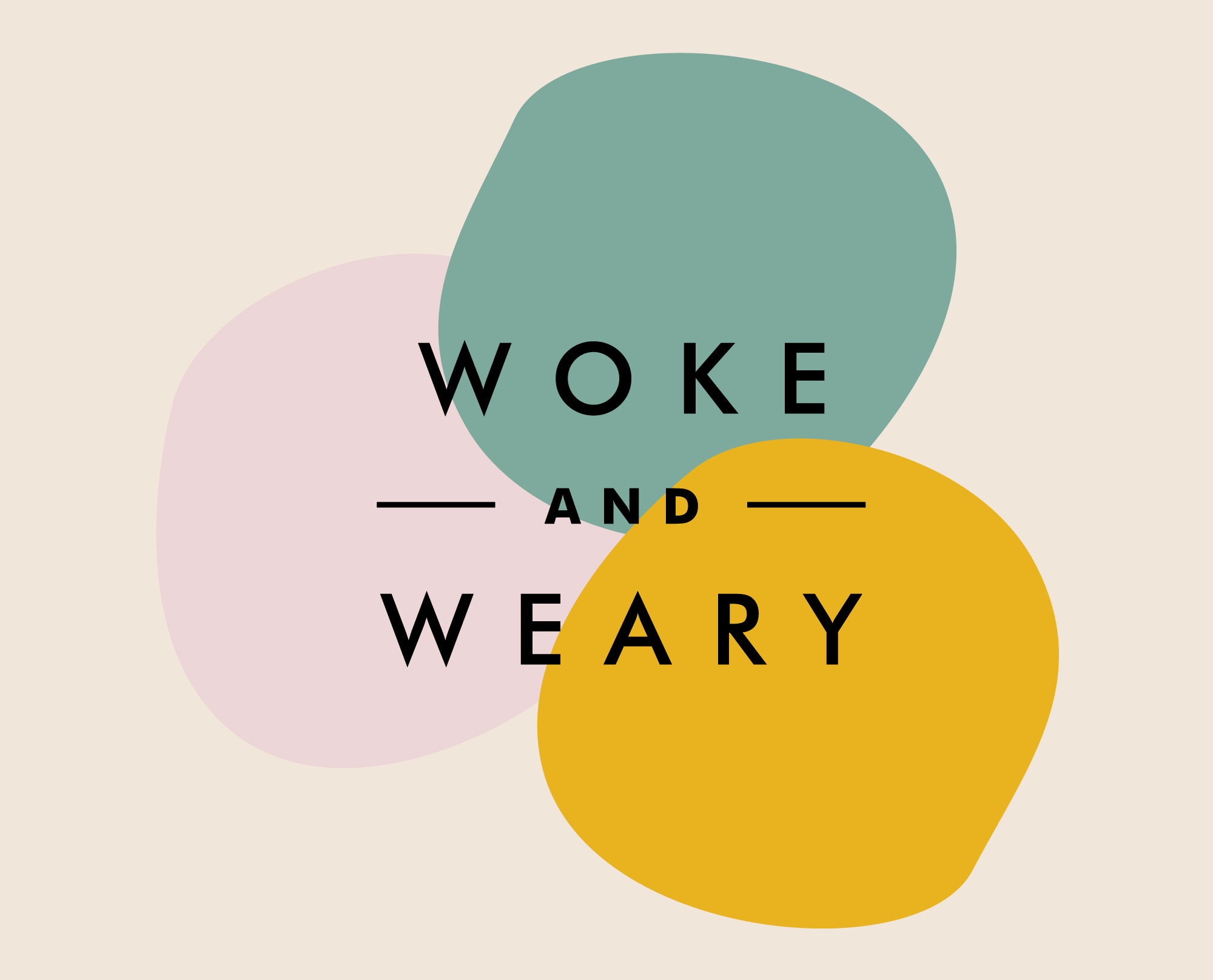 Woke and Weary.jpg