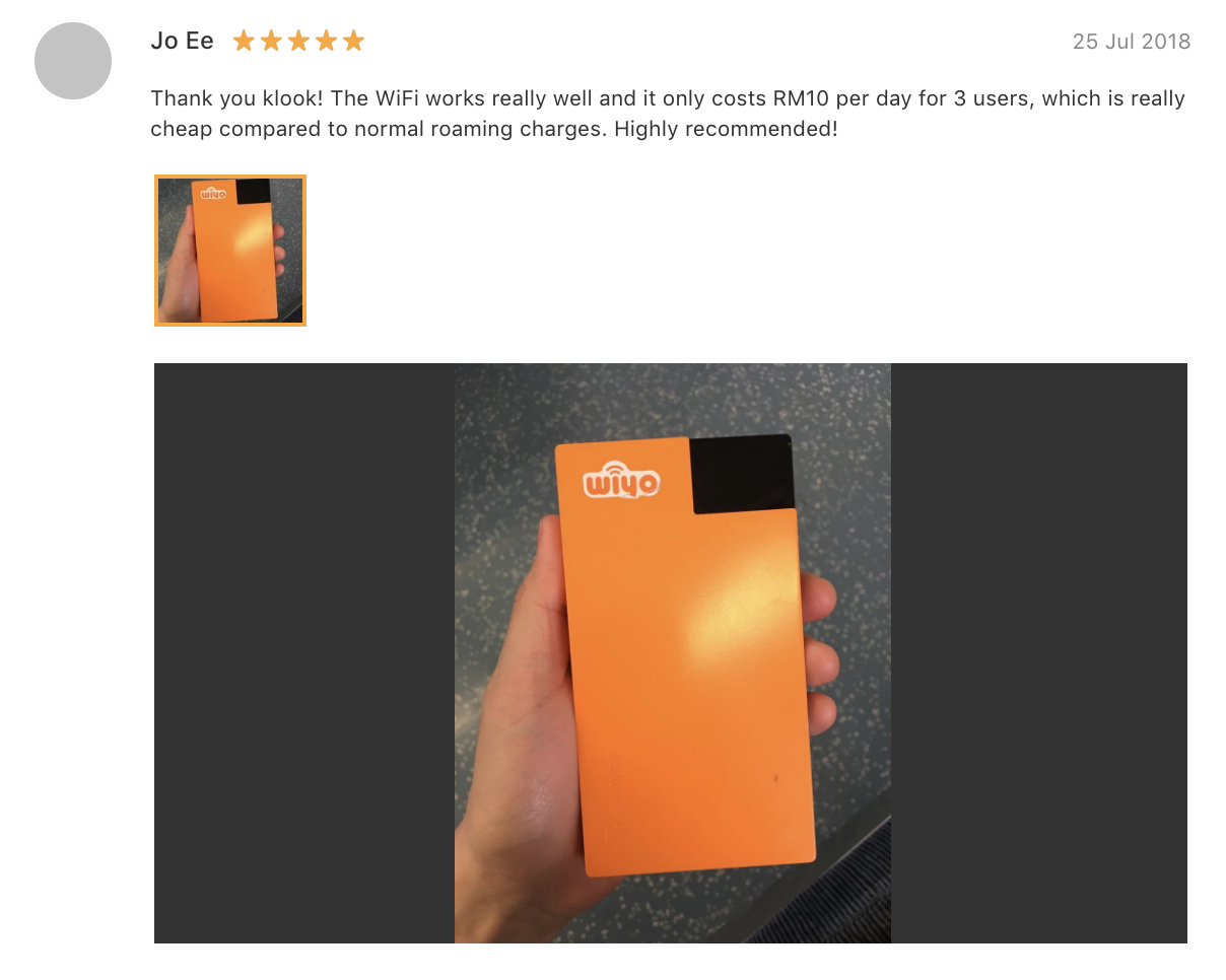 …The WiFi works really well and it only costs RM10 per day for 3 users, which is really cheap compared to normal roaming charges. Highly recommended! - Taiwan Pocket Wifi review (Klook customer)