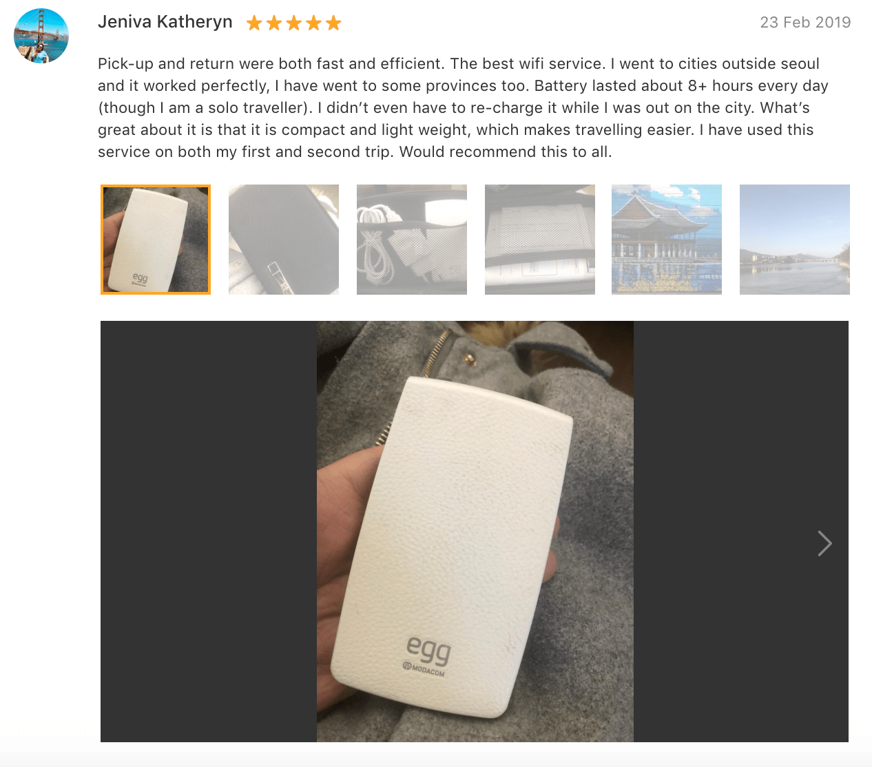 'Pick-up and return were both fast and efficient. The best wifi service. I went to cities outside seoul and it worked perfectly…Battery lasted about 8+ hours every day…' -