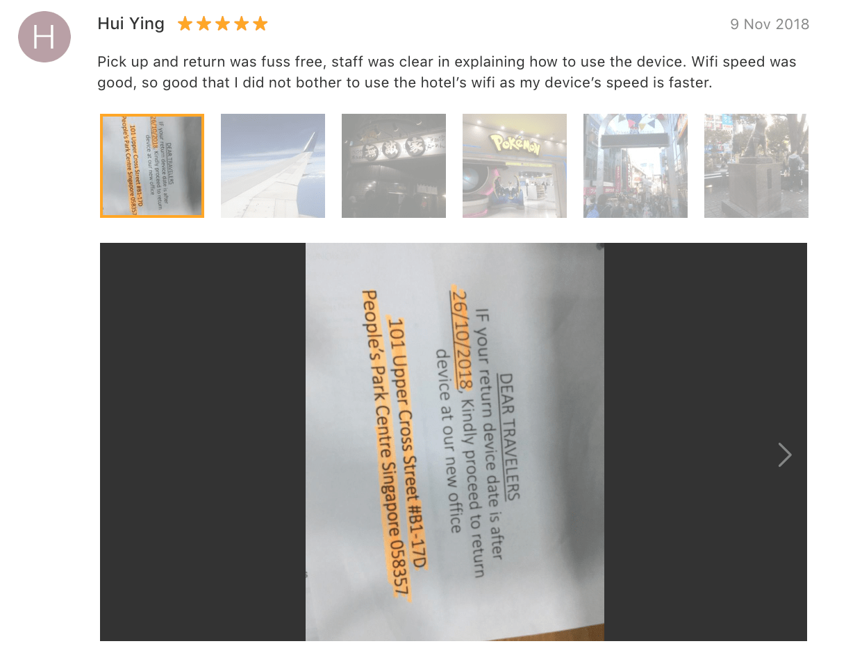 Pick up and return was fuss free, staff was clear in explaining how to use the device. Wifi speed was good, so good that I did not bother to use the hotel's wifi as my device's speed is faster.' - Japan Pocket Wifi review (Klook customer)