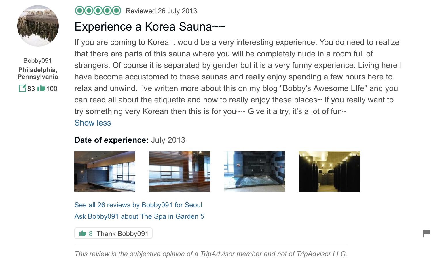 'You do need to realize that there are parts of this sauna where you will be completely nude... Of course it is separated by gender but it is a very funny experience…If you want to try something very Korean then this is for you…' - The Spa in Garden 5: Reviews from TripAdvisor