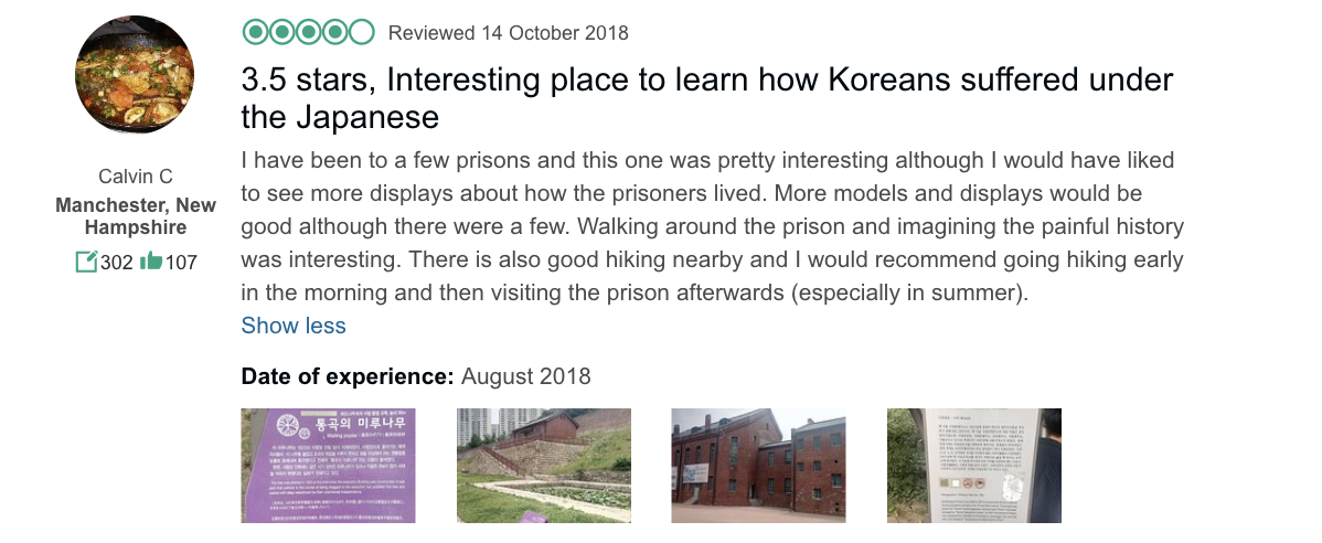 'I have been to a few prisons and this one was pretty interesting although I would have liked to see more displays…' - Seodaemun Prison History Museum tour review from TripAdvisor