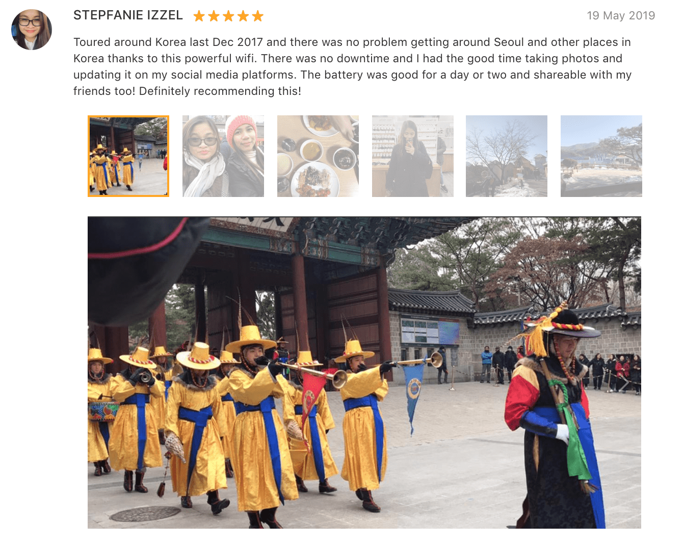 'Toured around Korea last Dec 2017 and there was no problem getting around Seoul…thanks to this powerful wifi. There was no downtime… The battery was good for a day or two and shareable with my friends too! Definitely recommending this!' - 4G KT Olleh South Korea Pocket Wifi Review: Klook