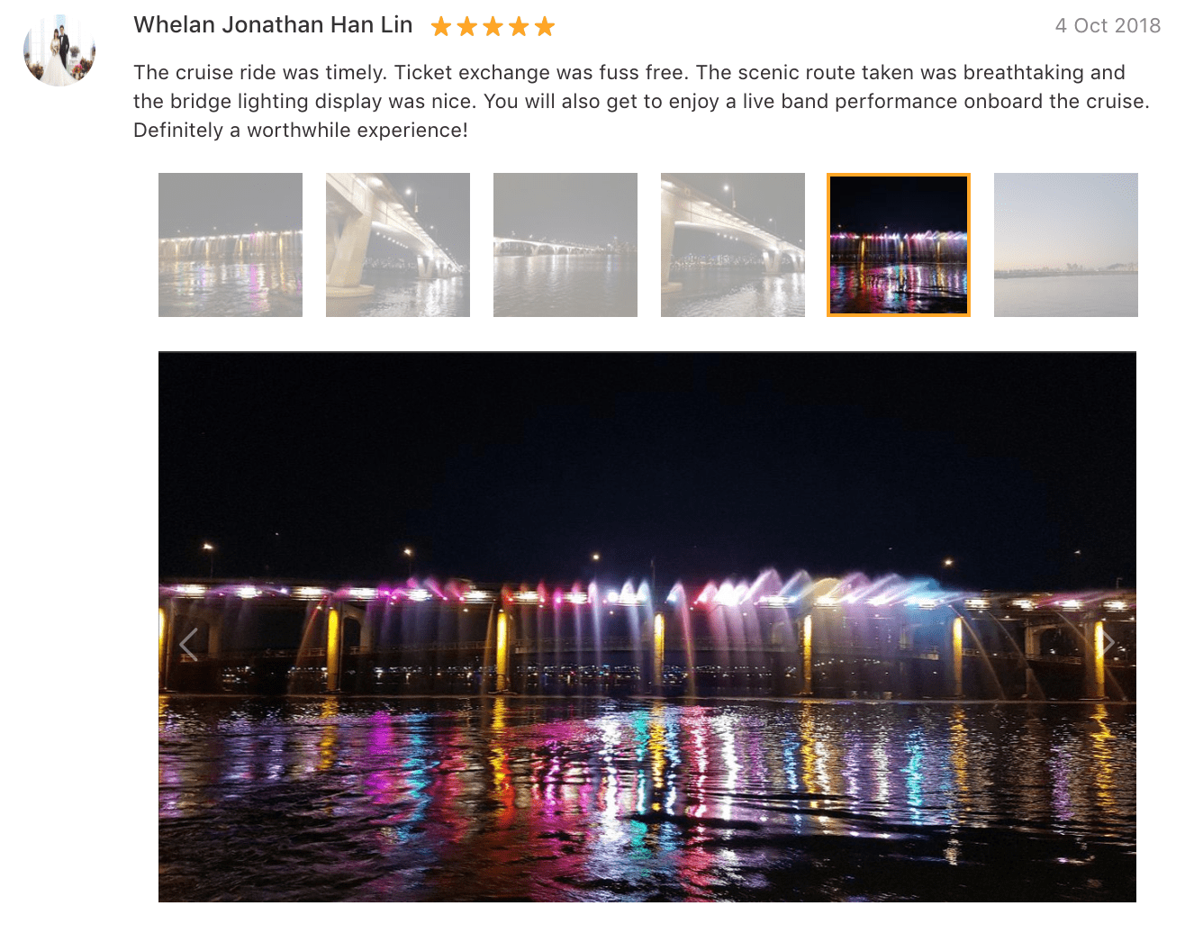 'The cruise ride was timely. Ticket exchange was fuss free. The scenic route taken was breathtaking and the bridge lighting display was nice. You will also get to enjoy a live band performance onboard the cruise. Definitely a worthwhile experience! -