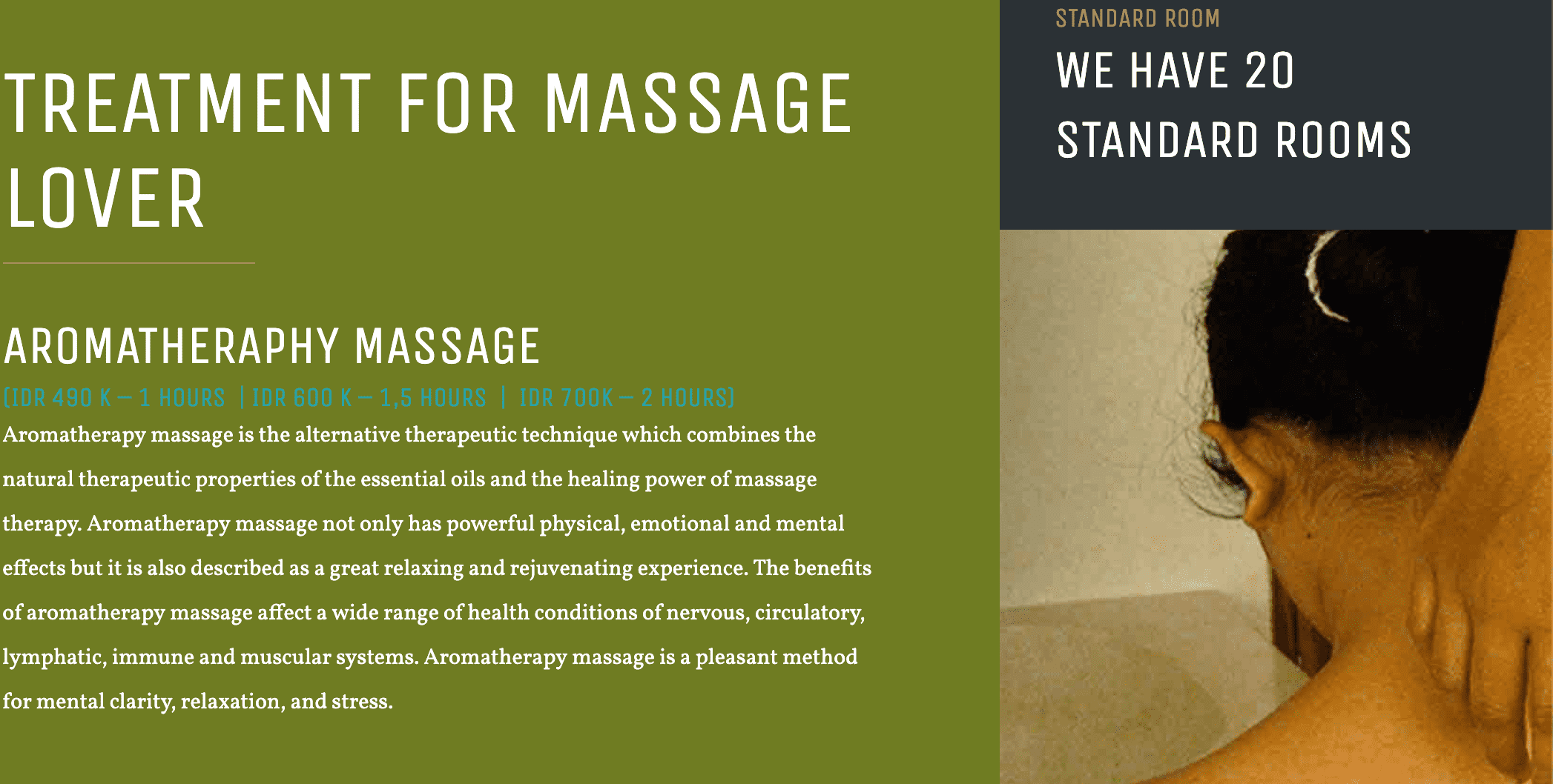 'Aromatherapy massage...combines the natural therapeutic properties of the essential oils and the healing power of massage therapy… [It] is a pleasant method for mental clarity, relaxation, and stress.' - Aromatherapy Massage by Lluvia Spa in Bali.