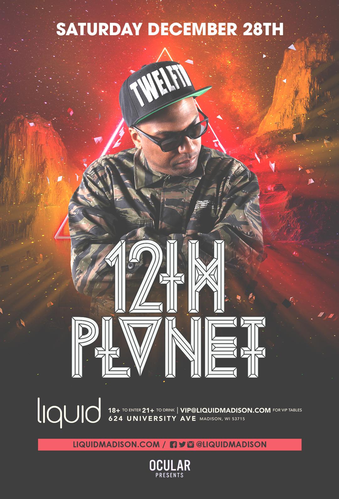 - Liquid & Ocular Present12th PlanetLiquidMadison WIDoors: 10pm // 18+