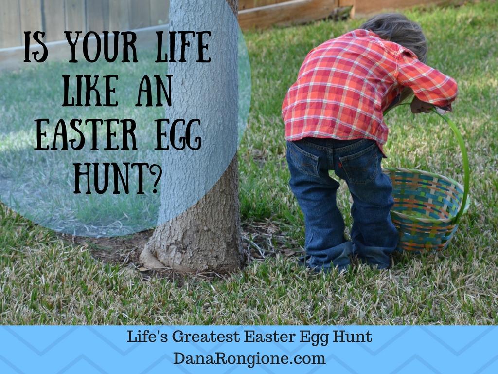 Life's Greatest Easter Egg HuntDanaRongione.com.jpg