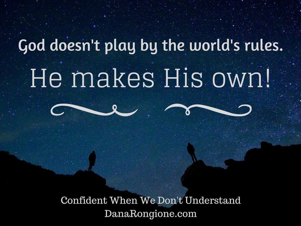 God doesn't play by the world's rules.-2.jpg