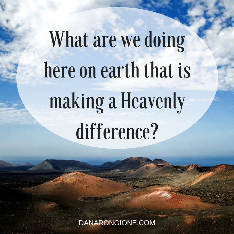 What are we doing here on earth that is making a Heavenly difference?.png