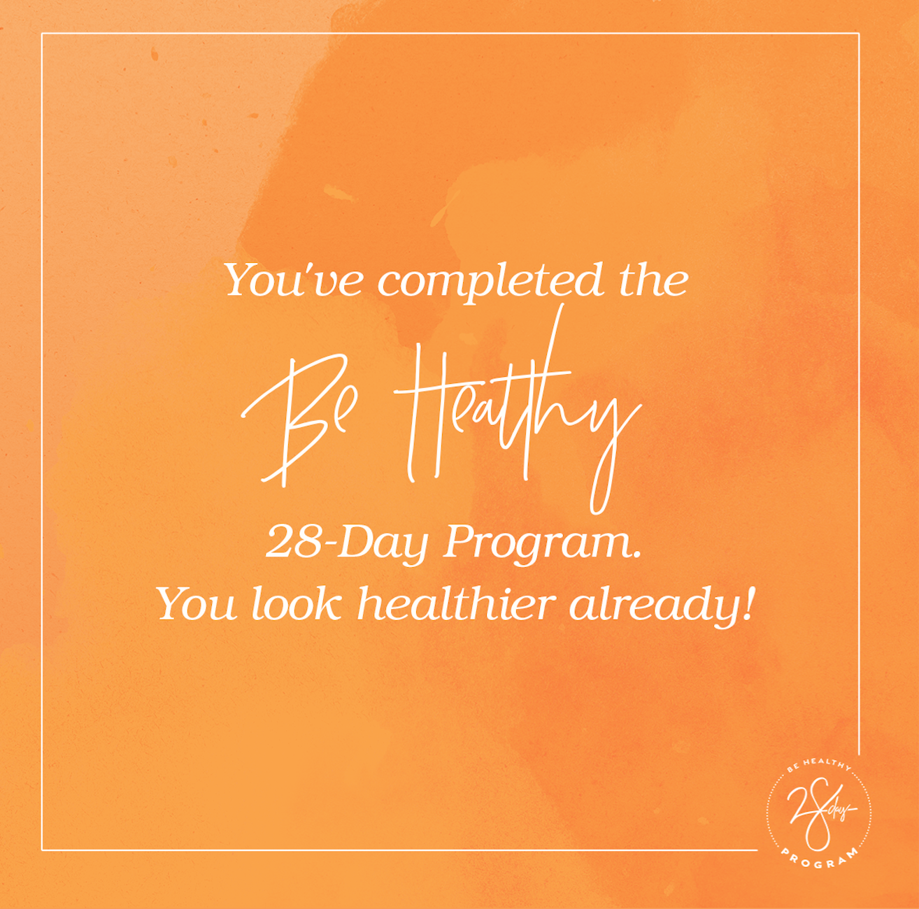 Day 28 - Thank you for participating in this 28-Day Program. Hopefully you've seen a positive change over the last four weeks. Take this opportunity to share the new, healthy habits you've created and continue working to improve yourself a little each day.