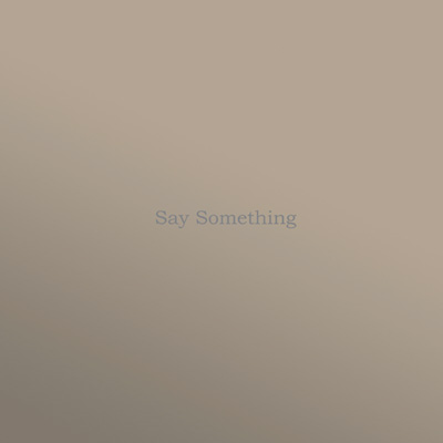 SaySomethingCoverMockUpweblores.jpg