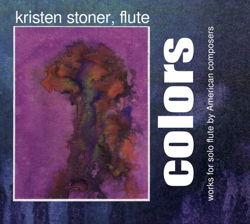 COLORS: works for solo flute by American composers Kristen Stoner, flute includes my composition,  Arca Sacra  for flute solo