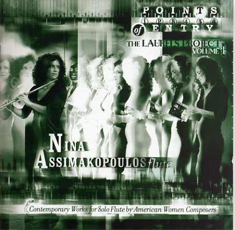 POINTS OF ENTRY: THE LAURELS PROJECT Nina Assimakopoulos, flute includes my composition,  Arca Sacra  for flute solo Albany Records (CPS 8759)