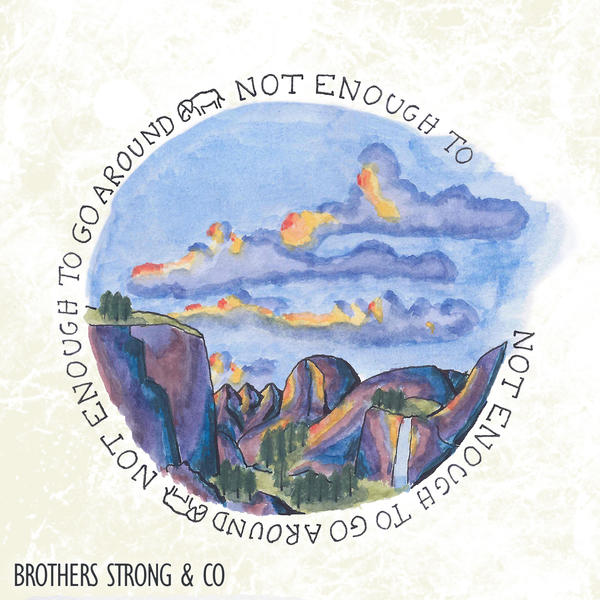 Brothers Strong - Not enough to go around.jpg