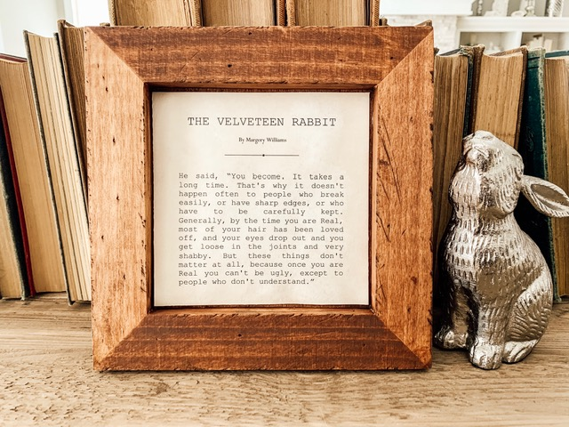 Velveteen Rabbit Quote (frame shown in Gunstock)