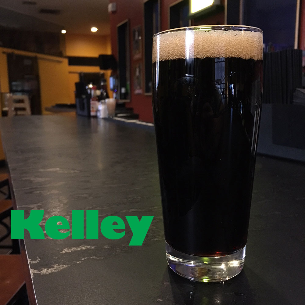 Kelley - Our barrel-aged stout6.2% ABV 29 IBU10 oz for $8