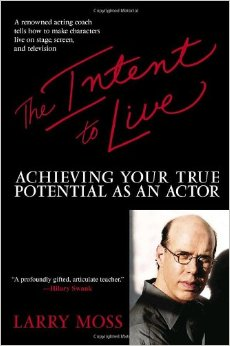Theater Books: The Intent to Live: Achieving Your True Potential as an Actor