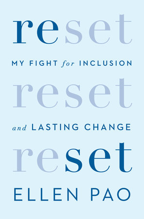 Reset: My Fight for Inclusion and Lasting Change  by Ellen Pao