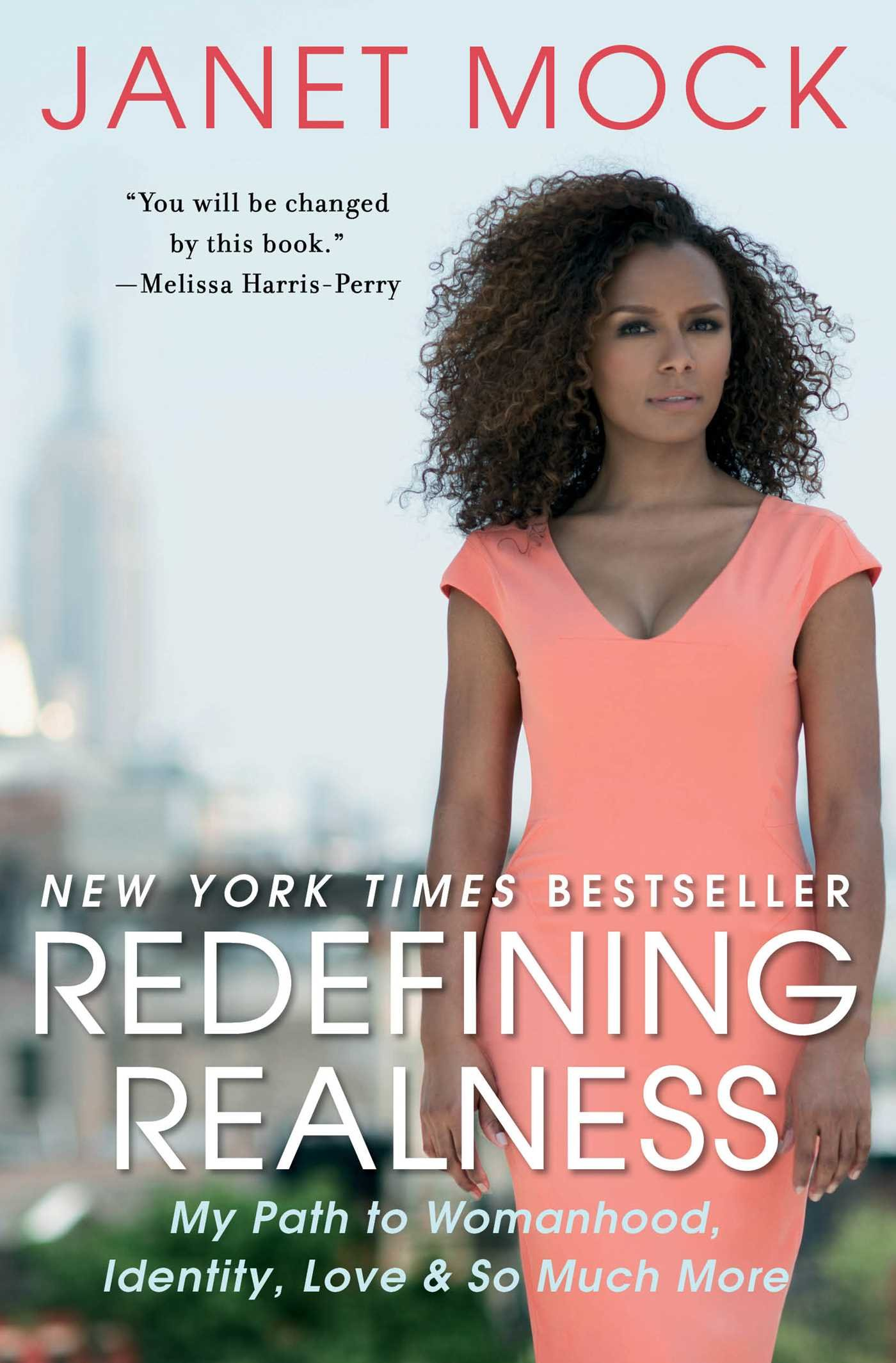 Redefining Realness: My Path to Womanhood, Identity, Love, & So Much More  by Janet Mock