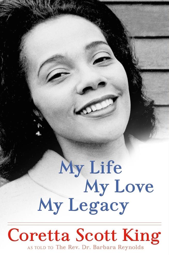 My Life, My Love, My Legacy  by Coretta Scott King