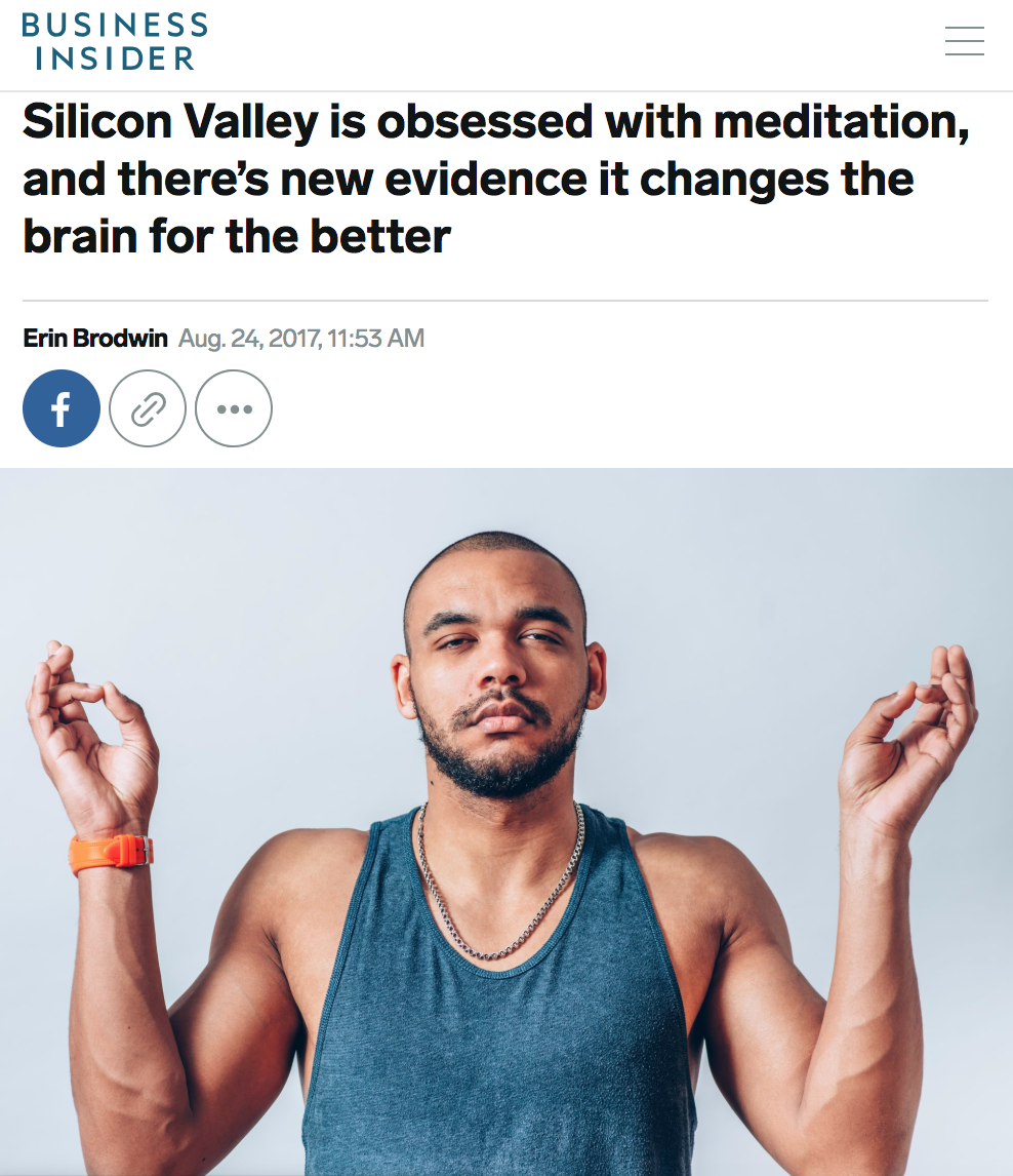 Business Insider - Silicon Valley is Obsessed With Meditation