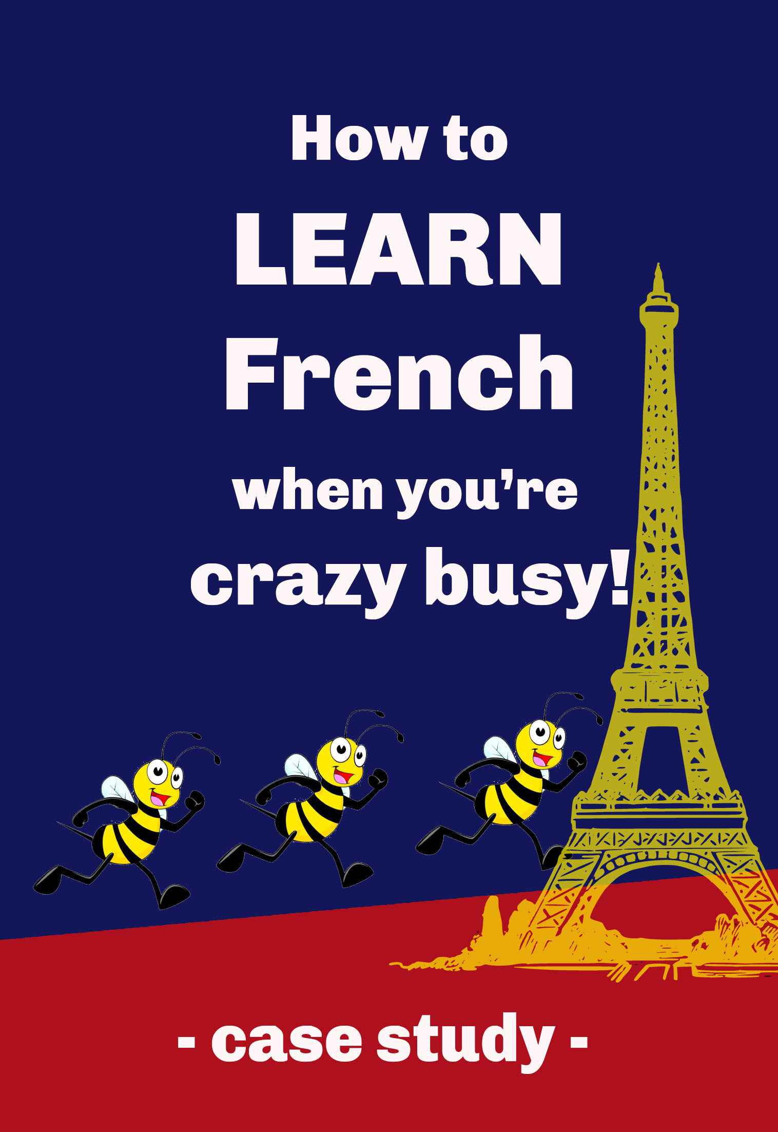 How to learn French fast when you're crazy busy.