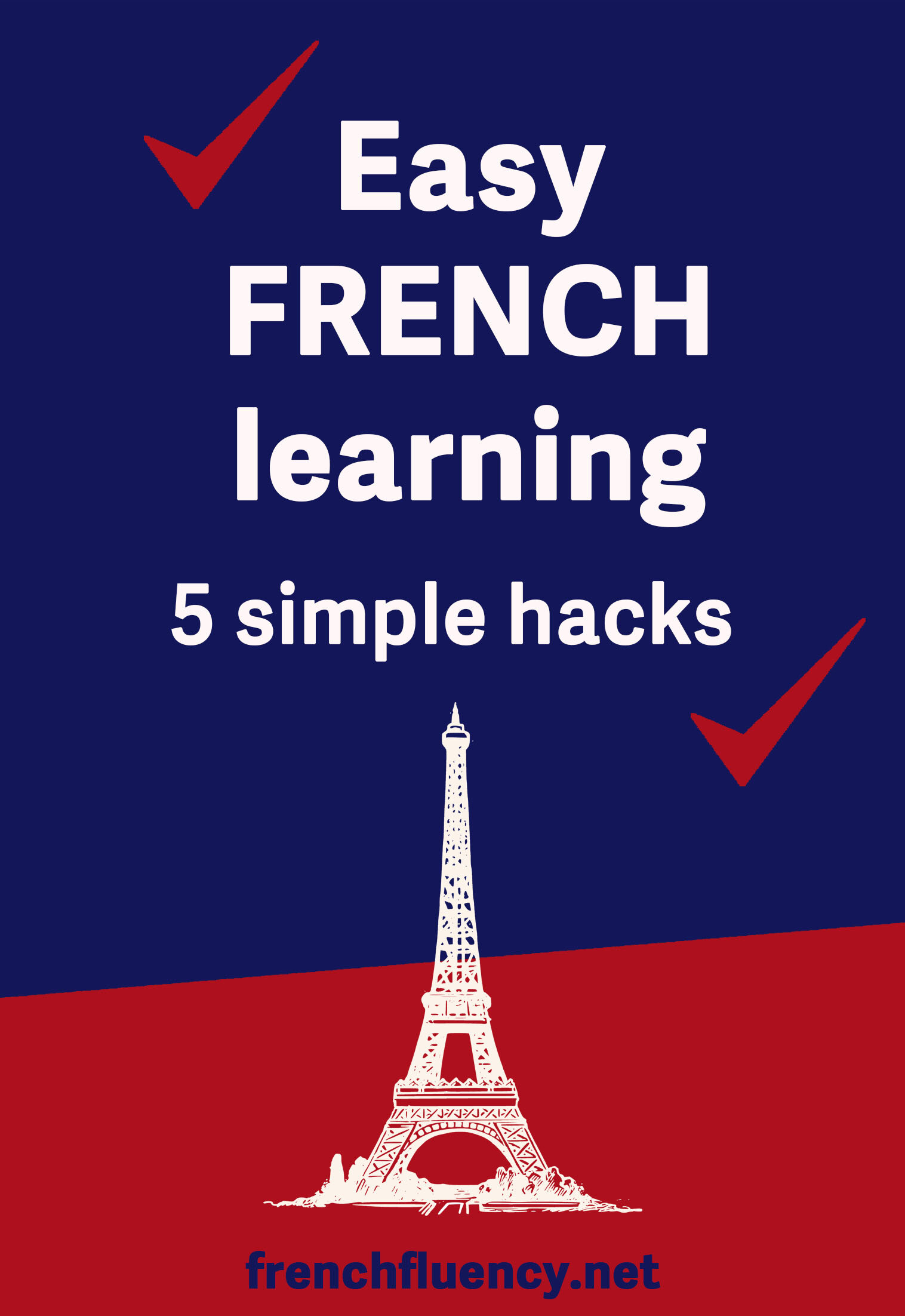 5 best hacks to learn French. Click through to learn all my best tips to make French learning easy and enjoyable for yourself. If you apply all of them, you'll be speaking fluent French in no time!     #learnfrench #frenchlearning #LearnFrenchFast #fluentfrench #frenchvocabulary #frenchgrammar