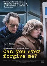 CAN YOU EVER FORGIVE ME? is the true story of best-selling celebrity biographer (and friend to cats) Lee Israel (Melissa McCarthy) who made her living in the 1970's and 80's profiling the likes of Katharine Hepburn, Tallulah Bankhead, Estee Lauder and journalist Dorothy Kilgallen. When Lee is no longer able to get published because she has fallen out of step with current tastes, she turns her art form to deception, abetted by her loyal friend Jack.
