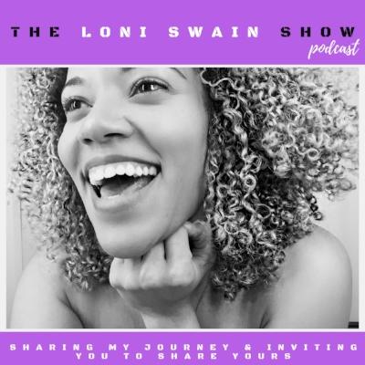 Loni Swain Show Podcast