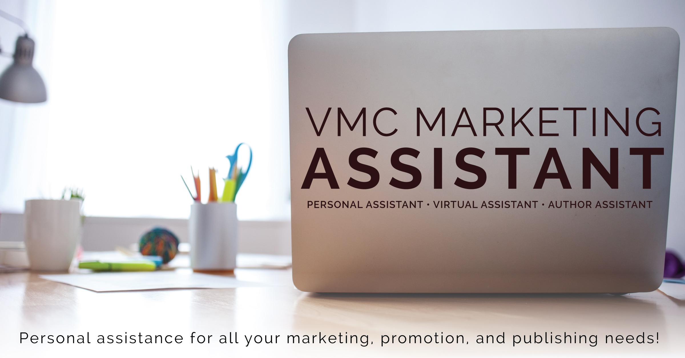 Find out more about our VMC Marketing Assistant services