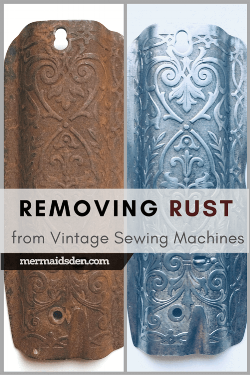 Cleaning and Removing Rust: Restoring Vintage Sewing Machines