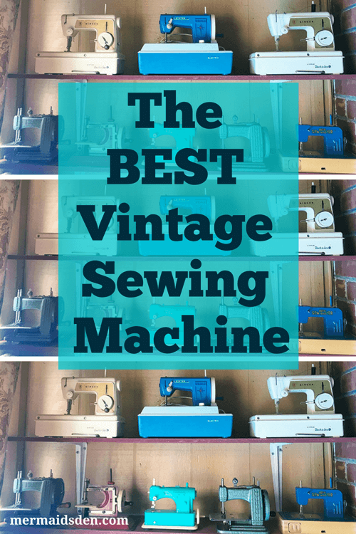 The Best Vintage Sewing Machine