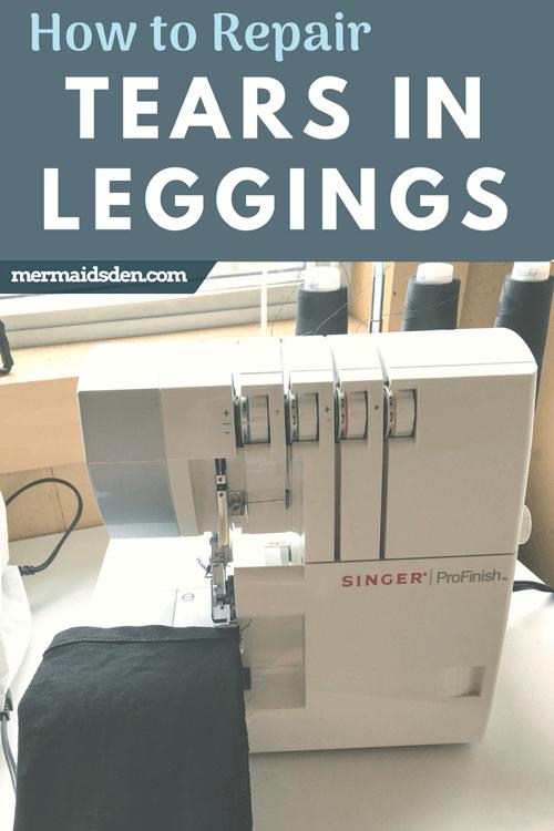 How to Repair Tears in Leggings