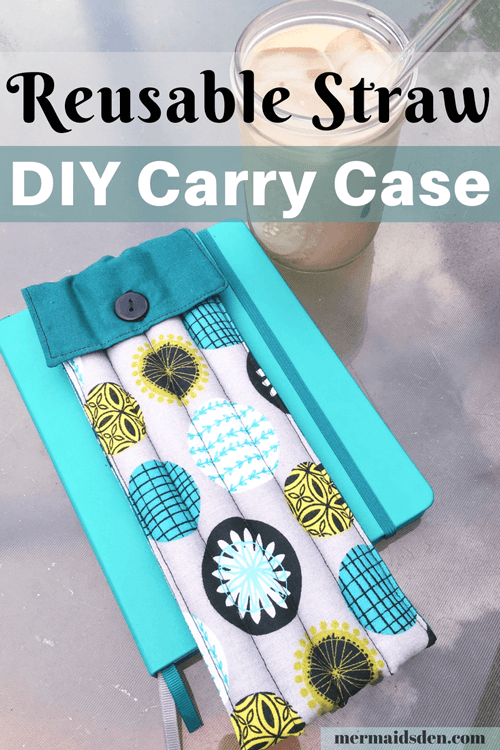 Make a Padded Carry Case for Reusable Glass Straws