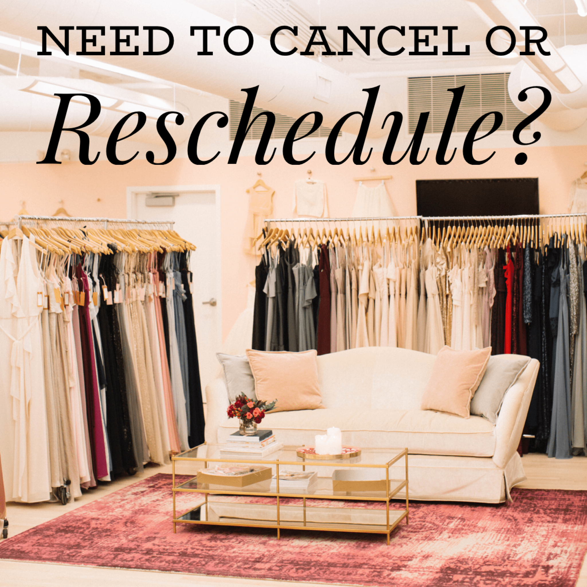 Reschedule your dress purchase appointment