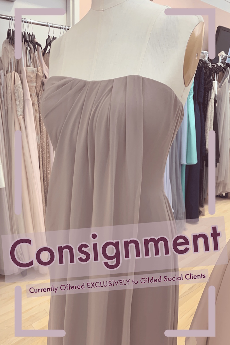 Consign your dress with us if you need to when you purchase from Gilded Social