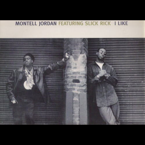 I Like   Montell Jordan featuring Slick Rick Release Date: June 11, 1996