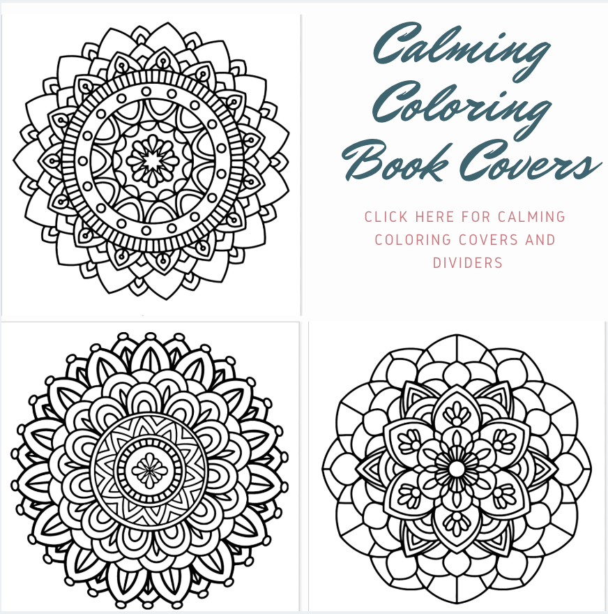 PRINTABLE Calming Coloring Book covers: Click the image to download the printable Calming Coloring Book covers and dividers.