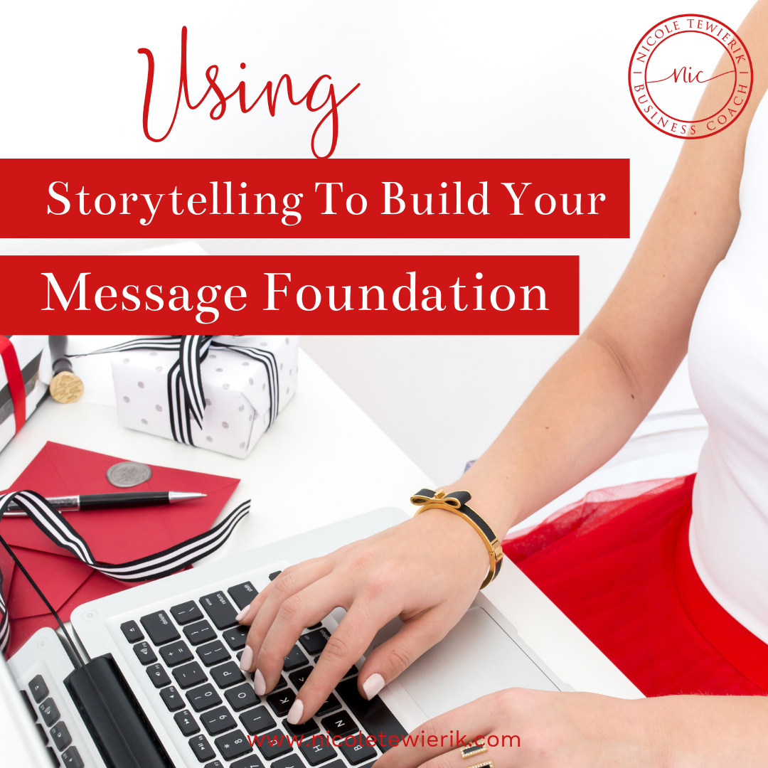 Using Storytelling To Build Your Message Foundation