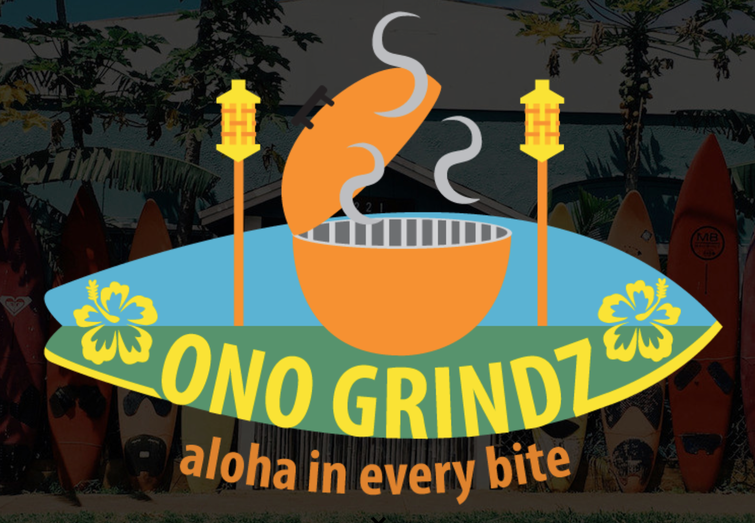 ONO GRINDZ - In Hawaiian,