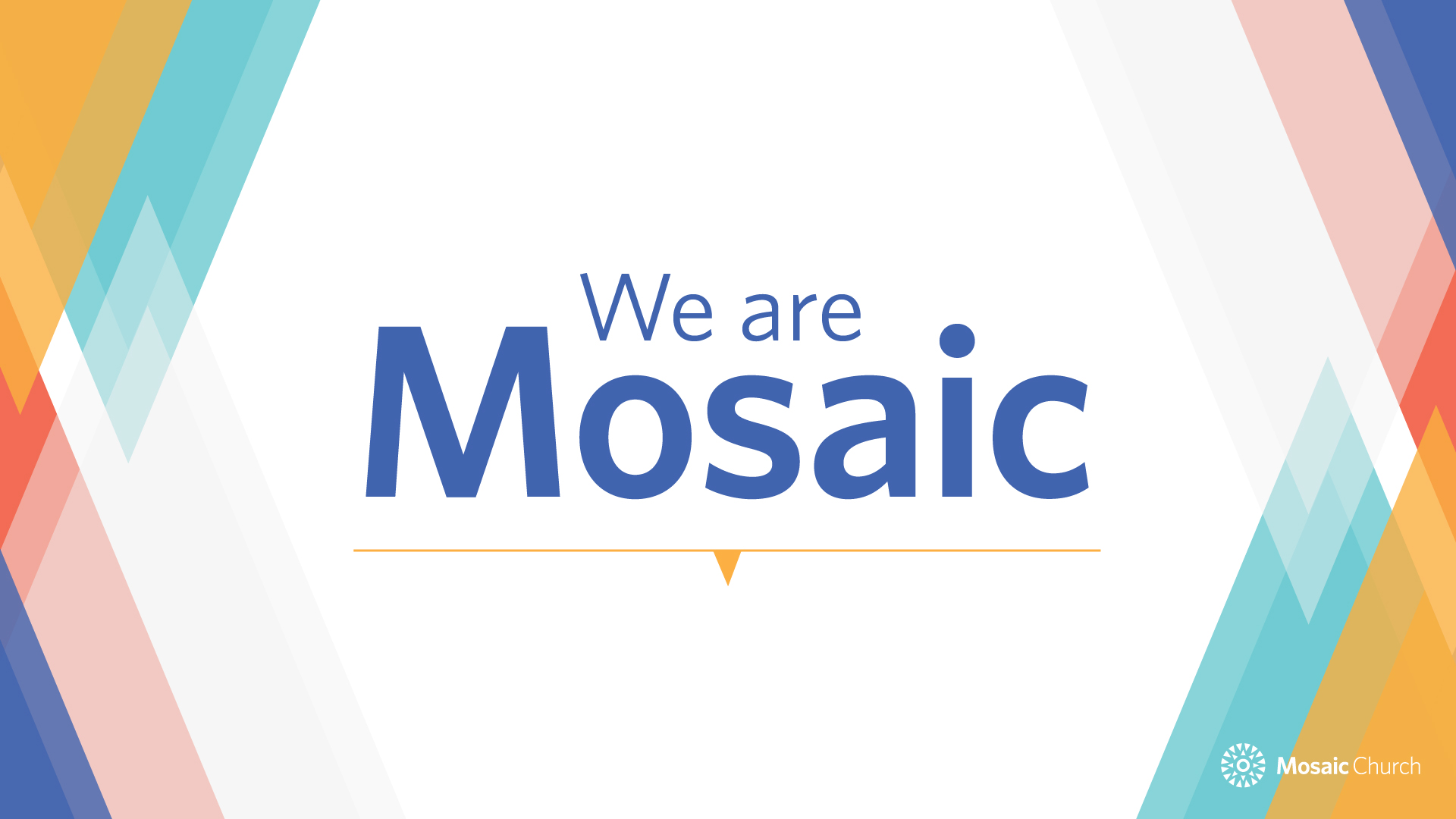 Mosaic_WeAreMosaicSeries_slides-01.jpg