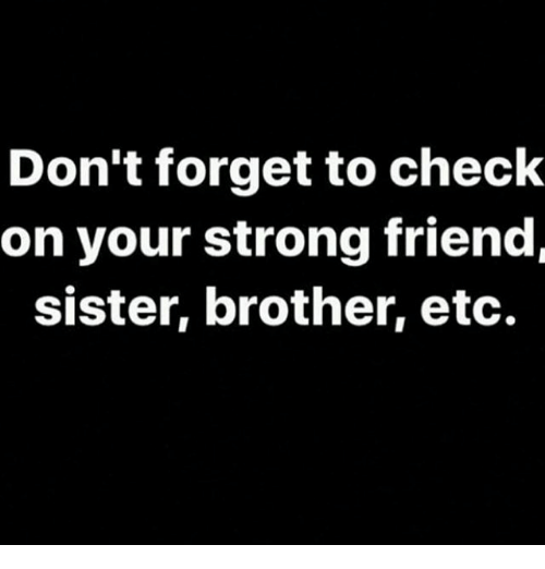 dont-forget-to-check-on-your-strong-friend-sister-brother-26697959.png