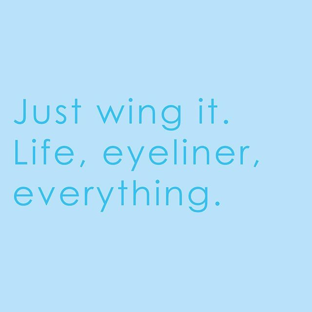 Just wing it. ✔️ #MondayMotivation
